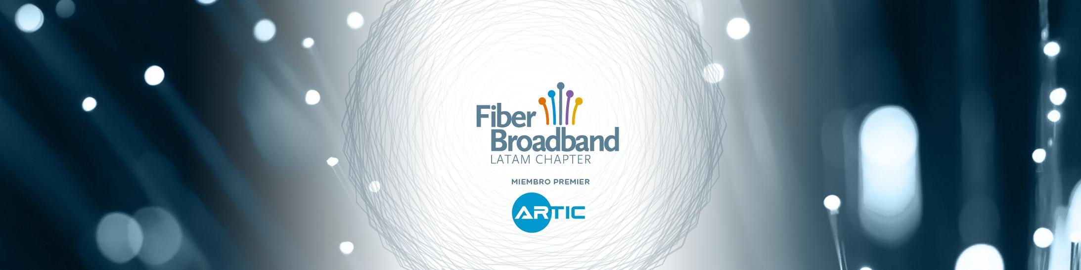 Artic LatAm es Miembro Premier de la Fiber Broadband Association LATAM Chapter